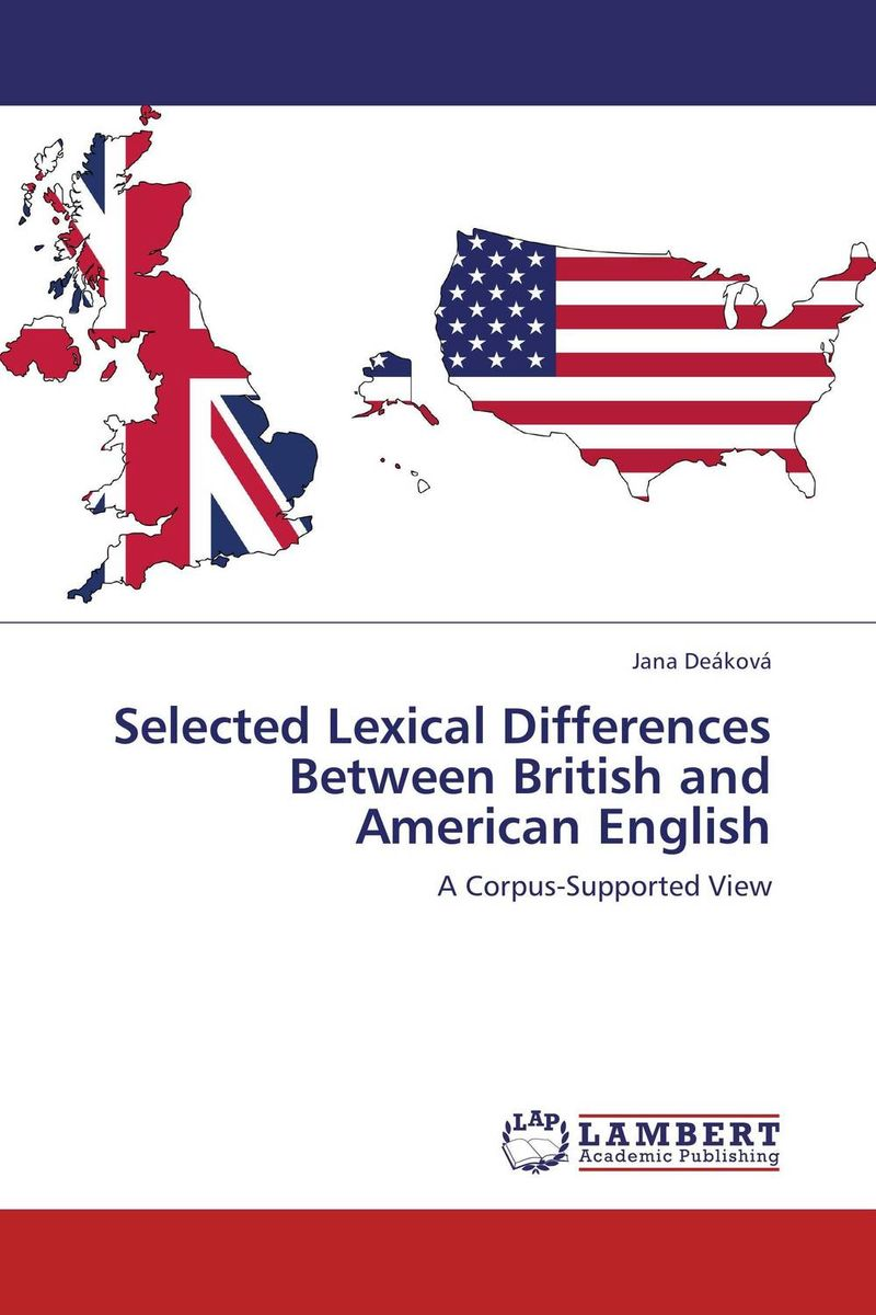 Selected Lexical Differences Between British and American English bryson b made in america an informal history of american english