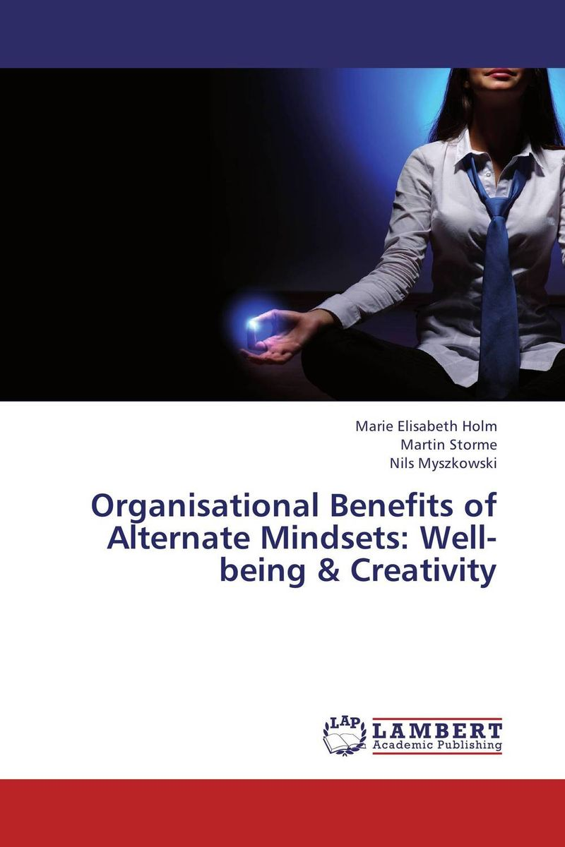 Organisational Benefits of Alternate Mindsets: Well-being & Creativity
