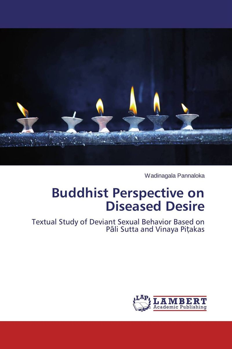 Buddhist Perspective on Diseased Desire