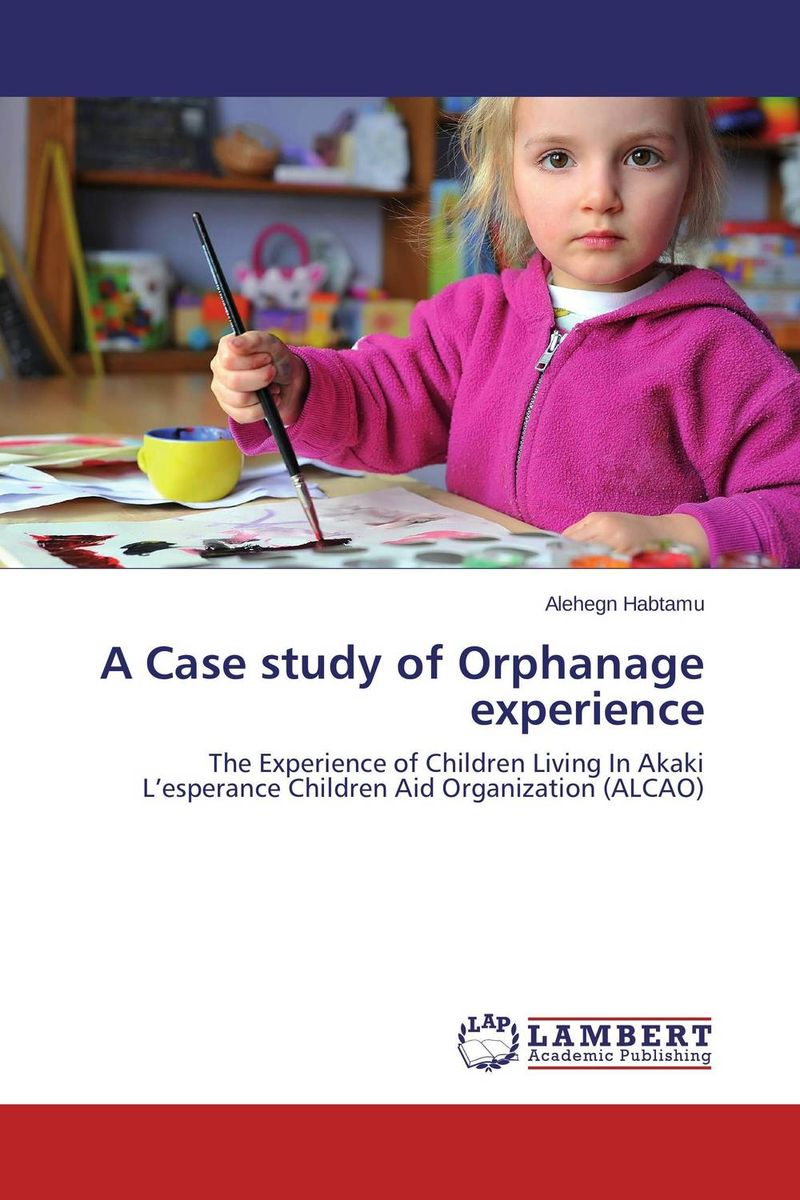 A Case study of Orphanage experience