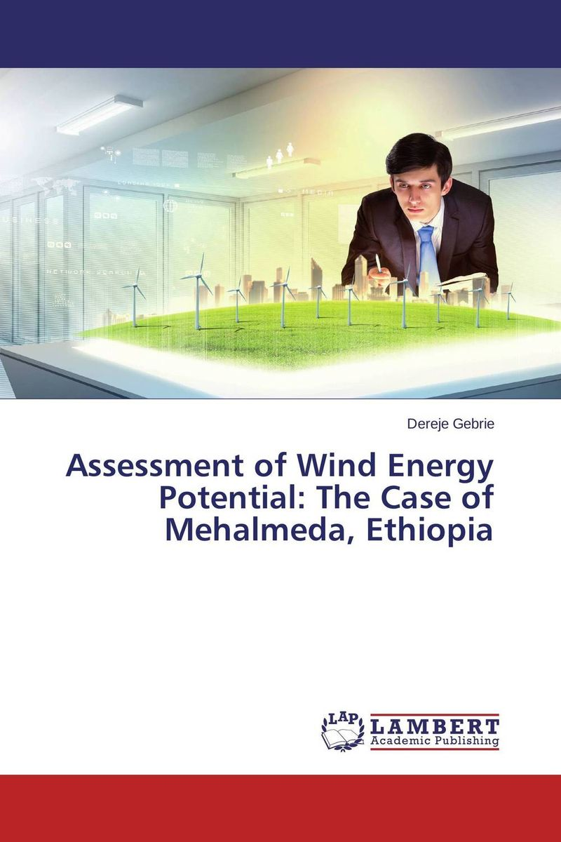 Assessment of Wind Energy Potential: The Case of Mehalmeda, Ethiopia wind of promise