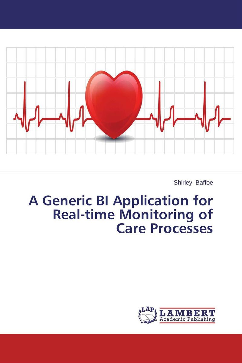 A Generic BI Application for Real-time Monitoring of Care Processes course enrollment decisions