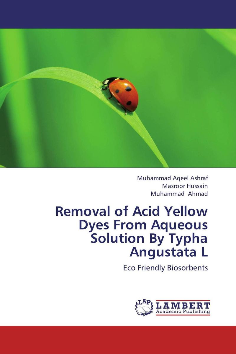 Removal of Acid Yellow Dyes From Aqueous Solution By Typha Angustata L typha elephantina
