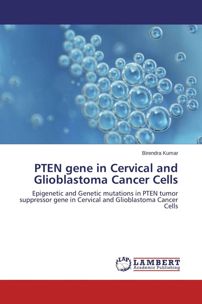 PTEN gene in Cervical and Glioblastoma Cancer Cells late stage diagnosis of cervical cancer