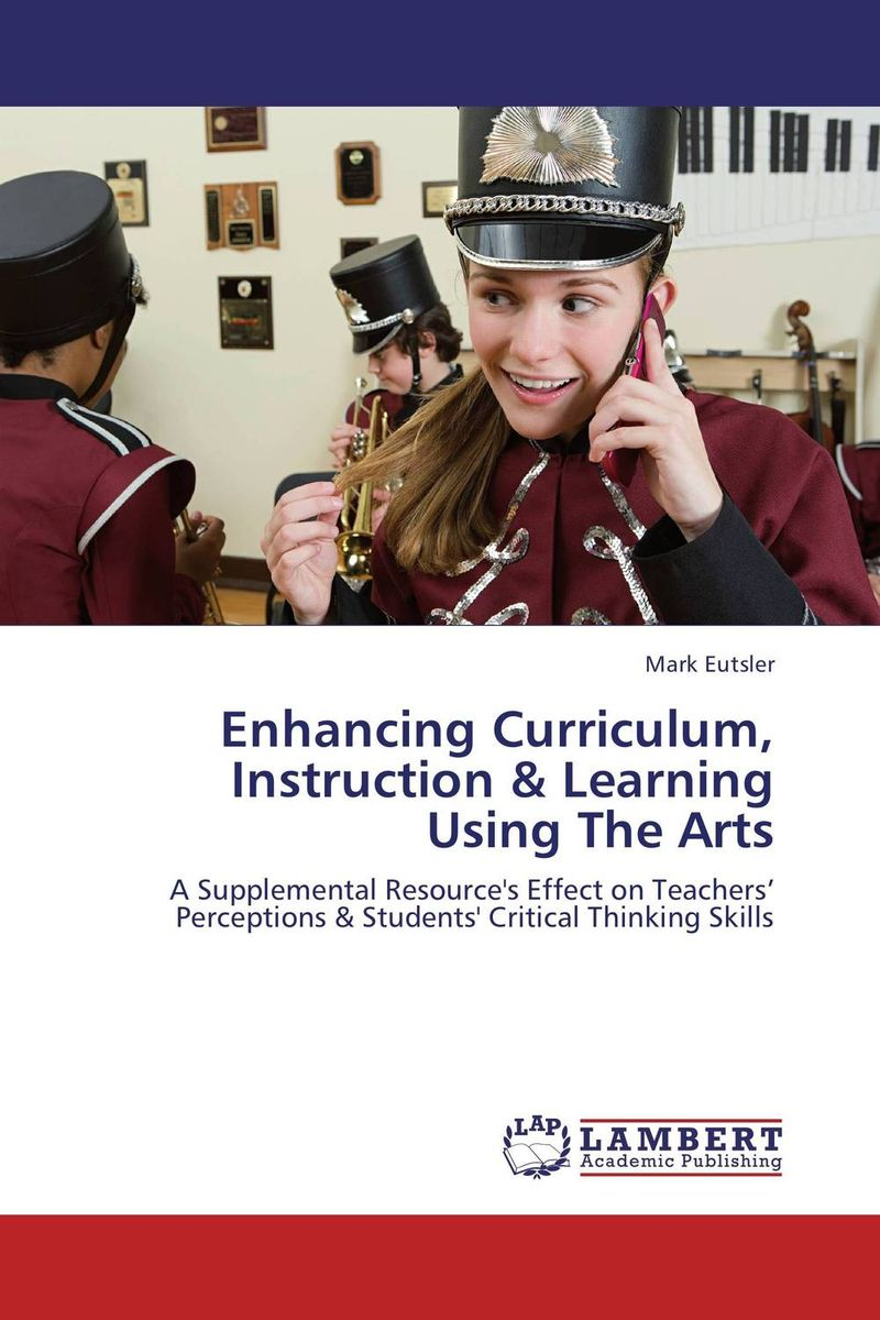 Enhancing Curriculum, Instruction & Learning Using The Arts