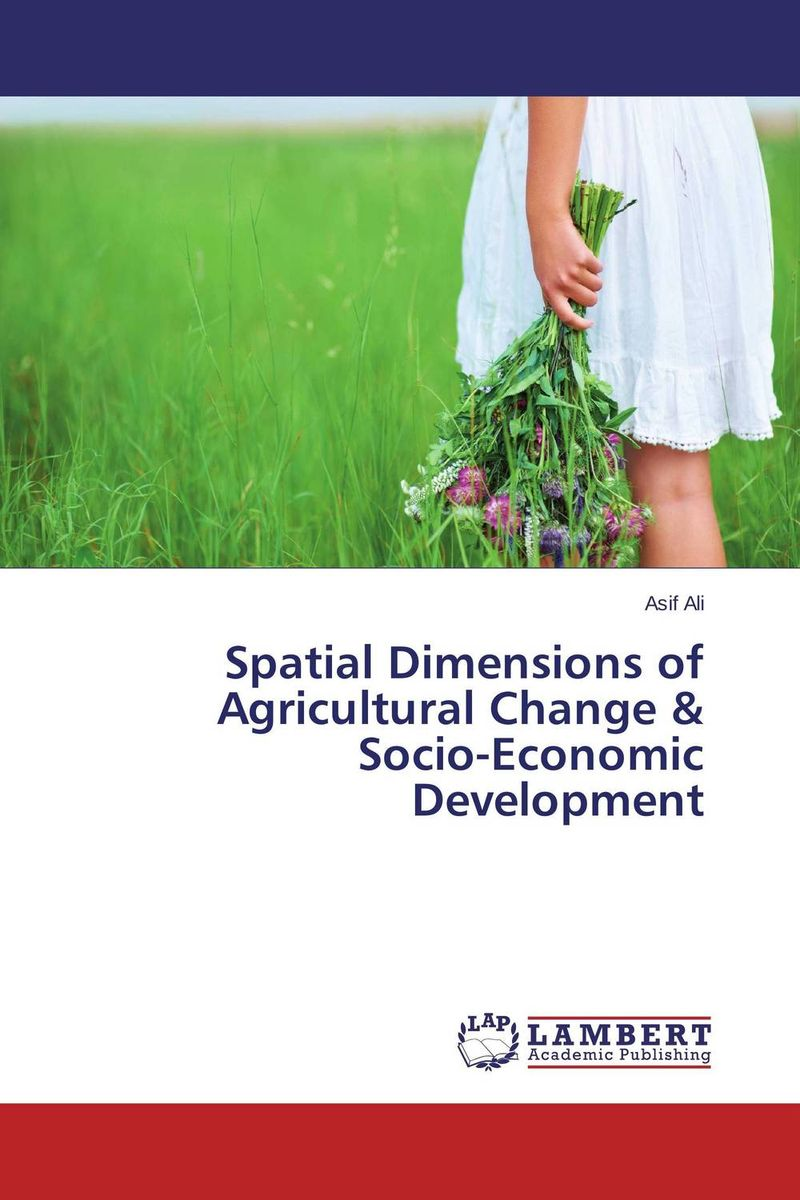 Spatial Dimensions of Agricultural Change & Socio-Economic Development land suitability evaluation for principal agricultural crops