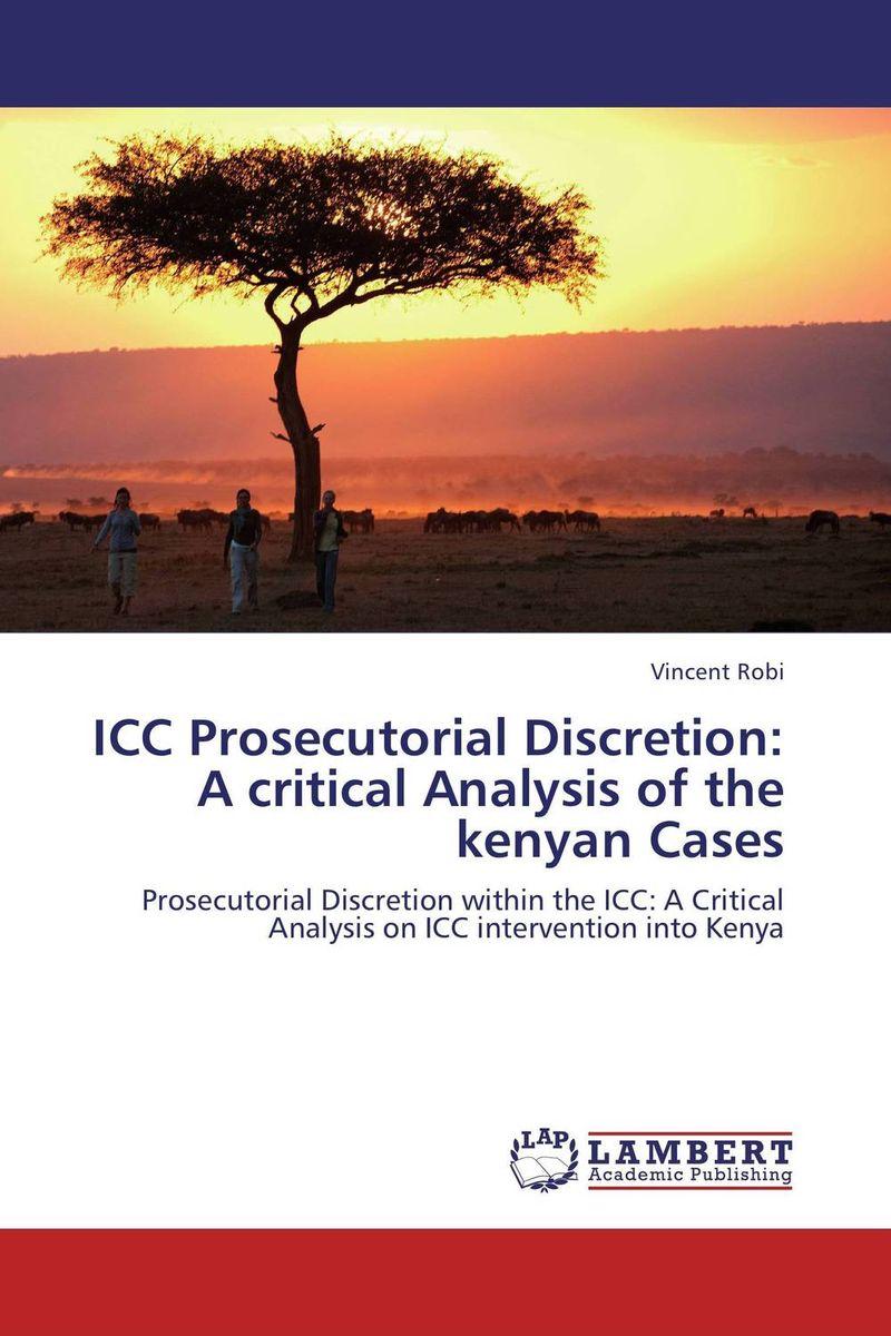 ICC Prosecutorial Discretion: A critical Analysis of the kenyan Cases a critical analysis of legal framework on climate change
