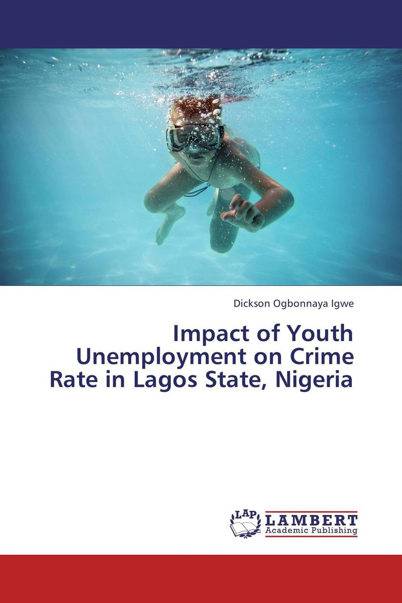 Impact of Youth Unemployment on Crime Rate in Lagos State, Nigeria impact of youth unemployment on crime rate in lagos state nigeria