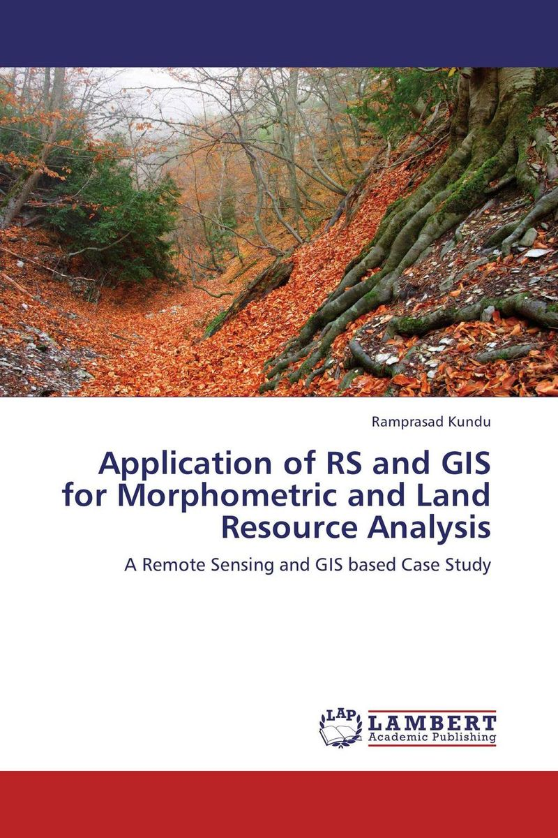 Application of RS and GIS for Morphometric and Land Resource Analysis