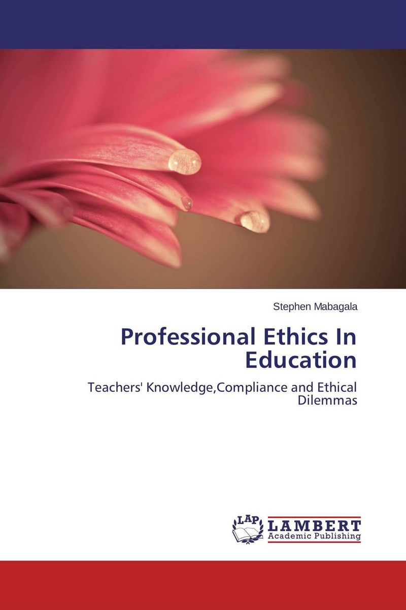 Professional Ethics In Education the application of global ethics to solve local improprieties