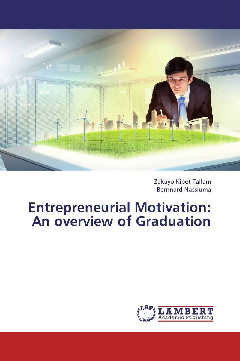 Entrepreneurial Motivation: An overview of Graduation i manev social capital and strategy effectiveness an empirical study of entrepreneurial ventures in a transition economy