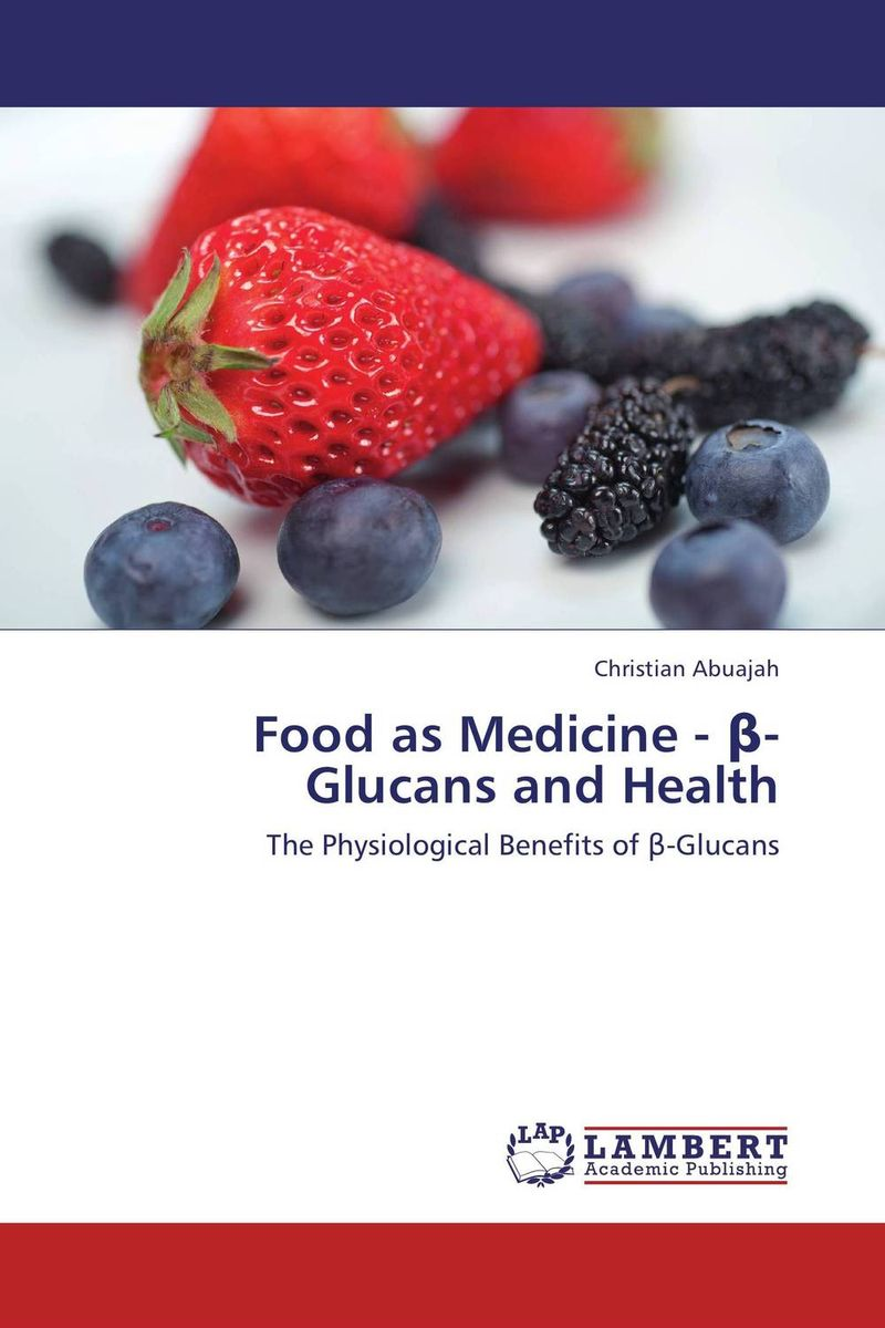Food as Medicine - ?-Glucans and Health food politics how the food industry influences nutrition and health california studies in food and culture