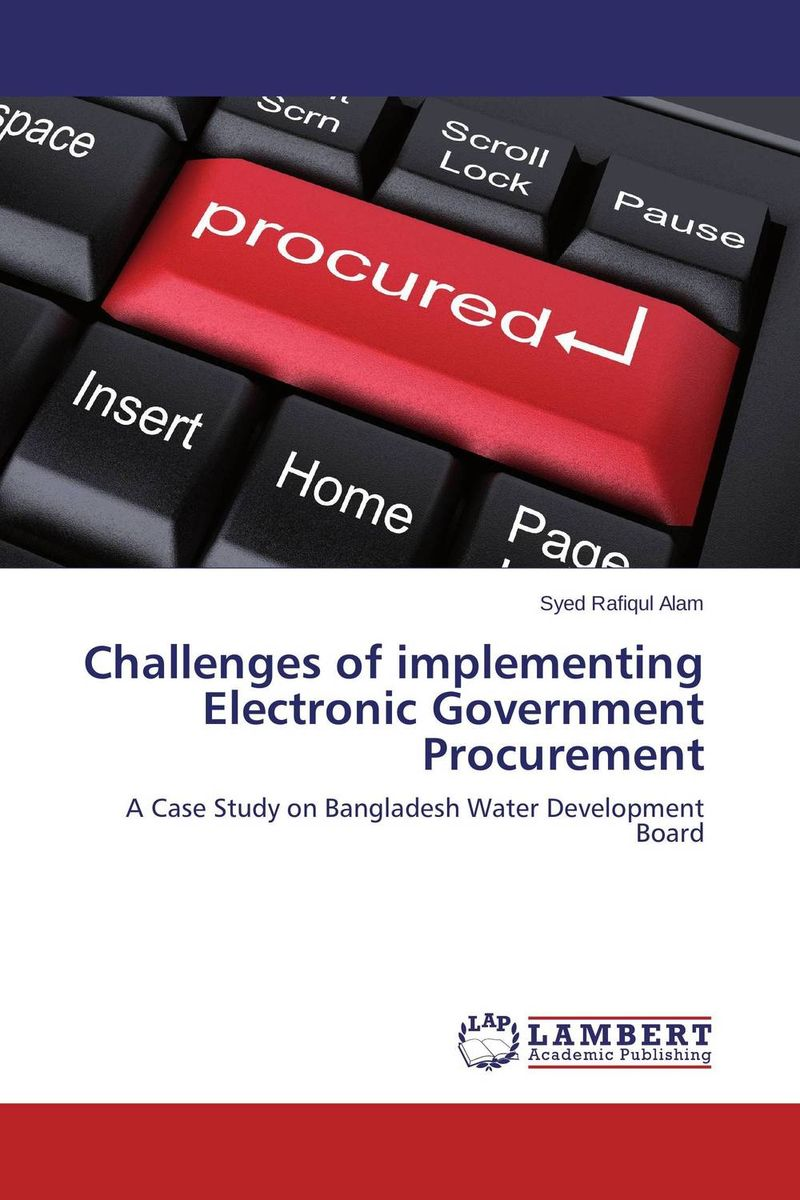 Challenges of implementing Electronic Government Procurement the adoption of e procurement