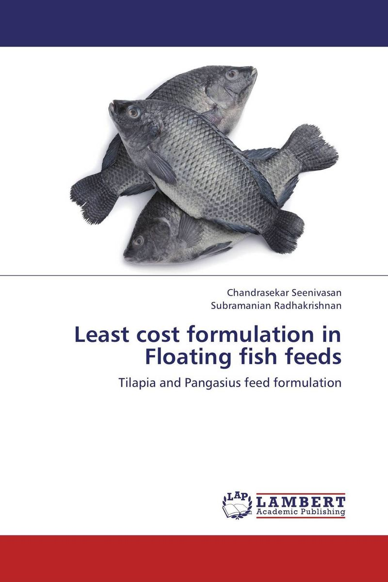Least cost formulation in Floating fish feeds the feed additive and the fish