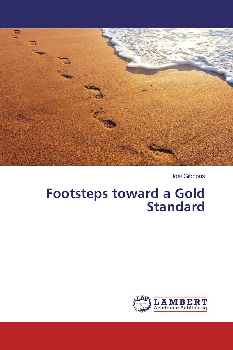Footsteps toward a Gold Standard