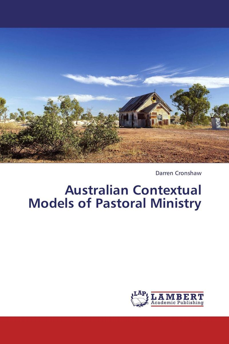 Australian Contextual Models of Pastoral Ministry the ministry of utmost happiness