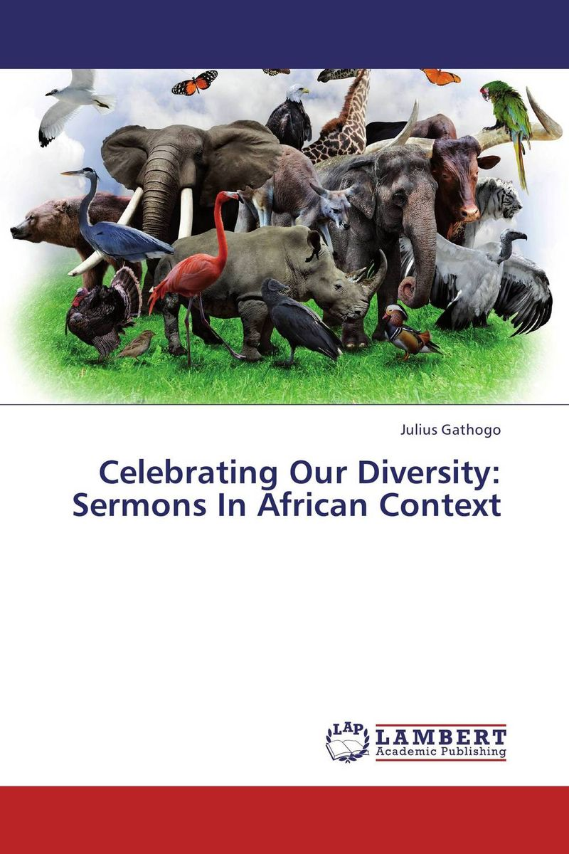 Celebrating Our Diversity: Sermons In African Context jane catherine hagaba principles for developing inculturated theology in the african context