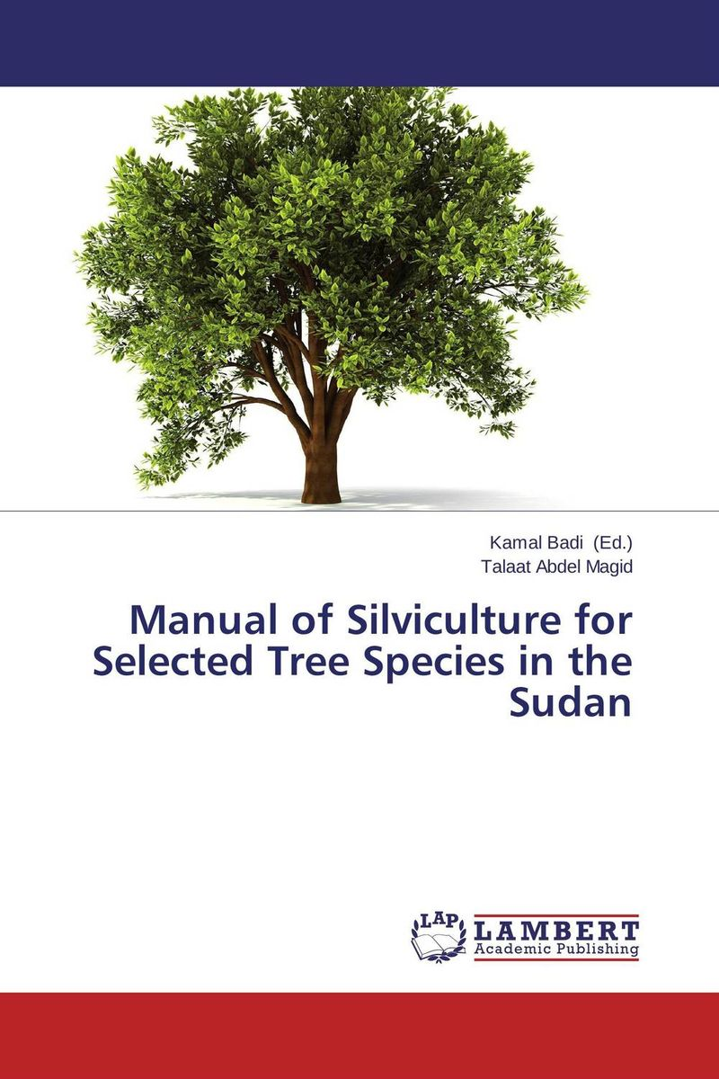 Manual of Silviculture for Selected Tree Species in the Sudan gnanasekar s and chandrasekhar c n carbon sequestration in multipurpose tree species at seedling stage