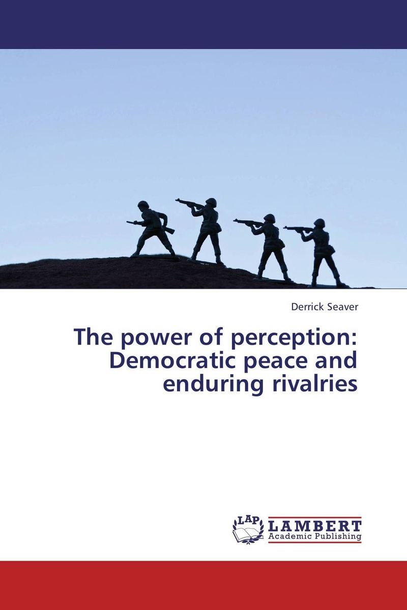 The power of perception: Democratic peace and enduring rivalries coolidge s what katy did at school and what katy did next