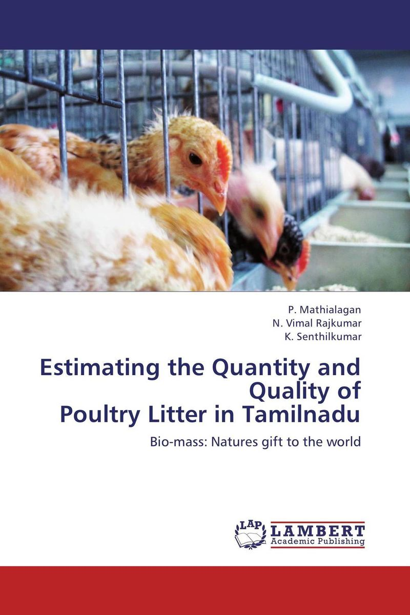 Estimating the Quantity and Quality of Poultry Litter in Tamilnadu estimating the quantity and quality of poultry litter in tamilnadu