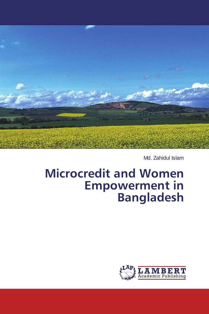 Microcredit and Women Empowerment in Bangladesh women and microcredit