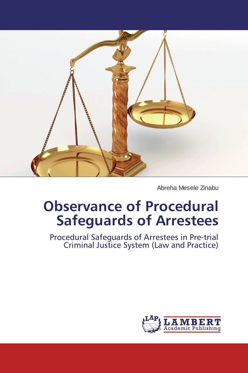 Observance of Procedural Safeguards of Arrestees assessment of the performance of police in crime control in nigeria