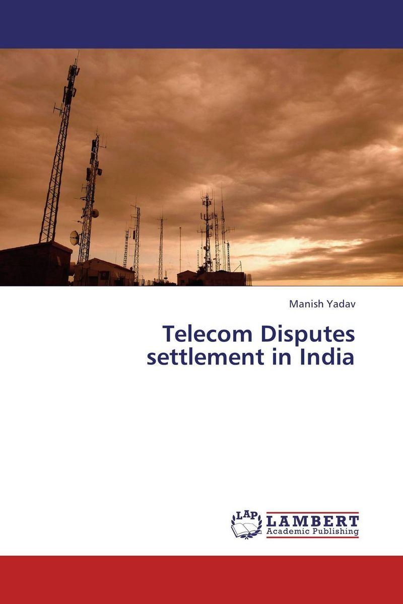 Telecom Disputes settlement in India alternative dispute resolution in the construction industry