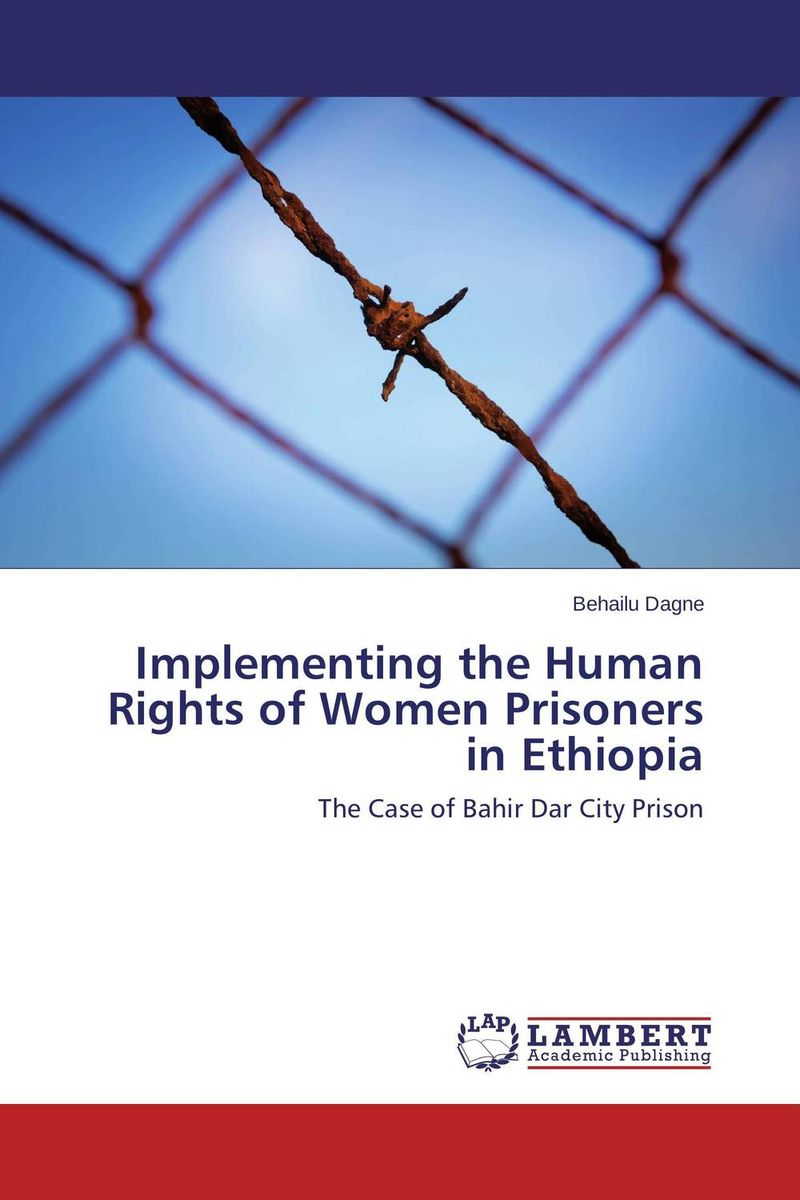 Implementing the Human Rights of  Women Prisoners in Ethiopia education training and human rights of the prisoners
