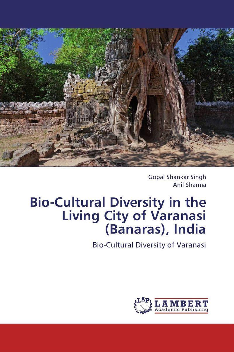 Bio-Cultural Diversity in the Living City of Varanasi (Banaras), India