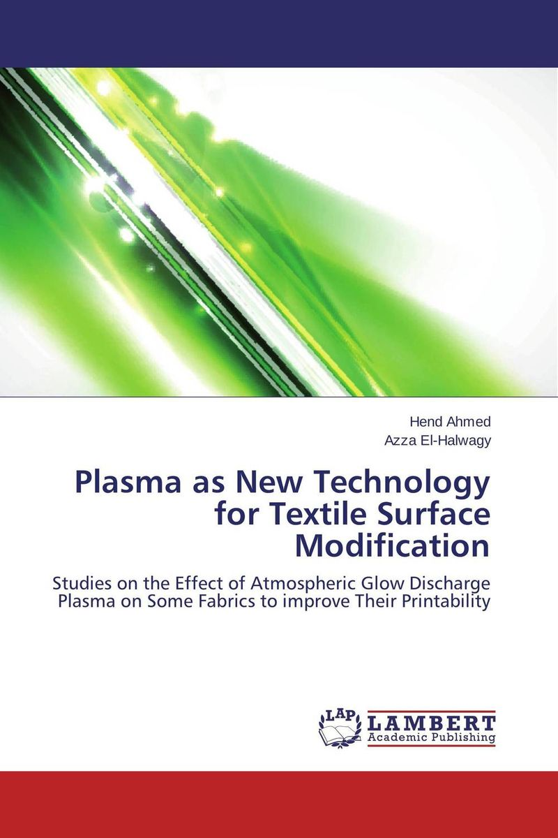 Plasma as New Technology for Textile Surface Modification d beskrovniy chemistry technology and properties of synthetic rubber
