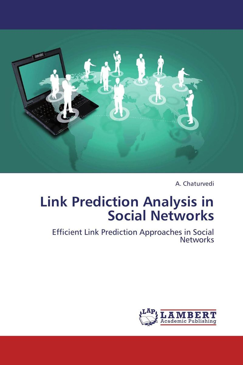 Link Prediction Analysis in Social Networks belousov a security features of banknotes and other documents methods of authentication manual денежные билеты бланки ценных бумаг и документов