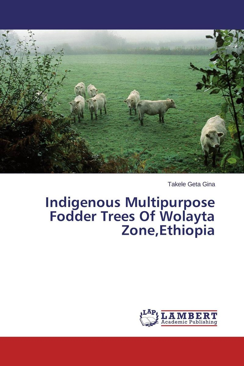 Indigenous Multipurpose Fodder Trees Of Wolayta Zone,Ethiopia the trees trees the garden of jane delawney lp