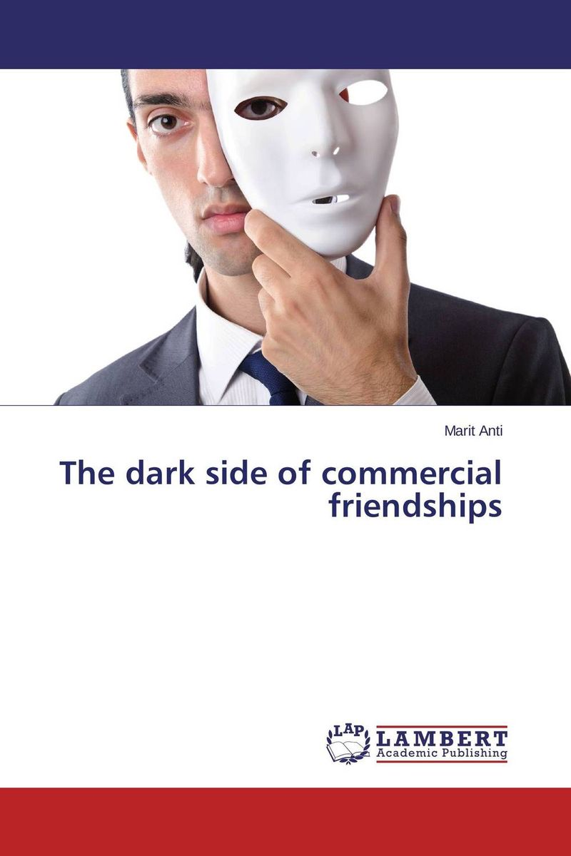 The dark side of commercial friendships the dark side of the sun