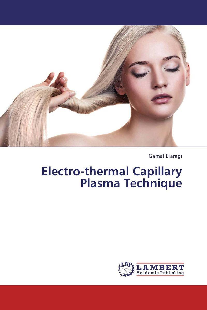 Electro-thermal Capillary Plasma Technique