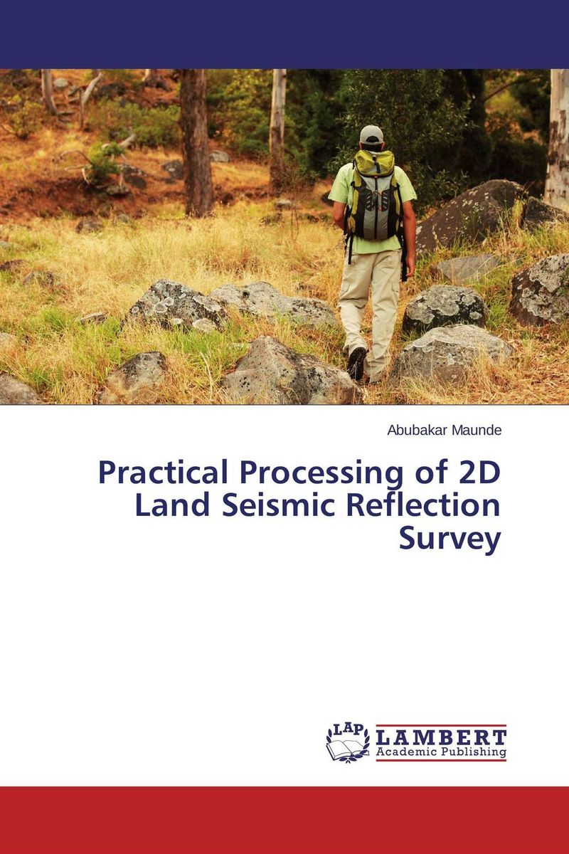 Practical Processing of 2D Land Seismic Reflection Survey good land
