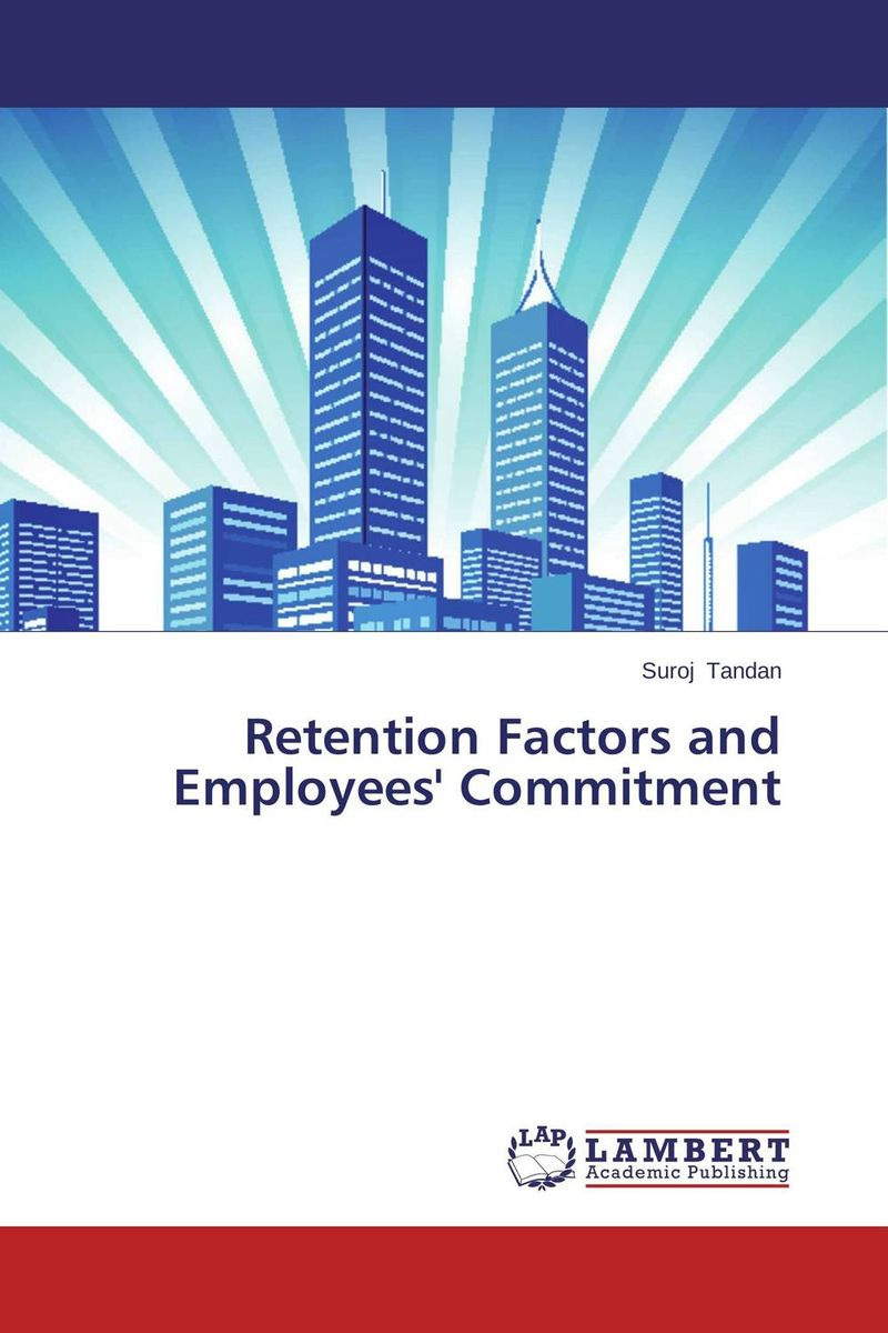 Retention Factors and Employees' Commitment employee retention in local kenyan banks
