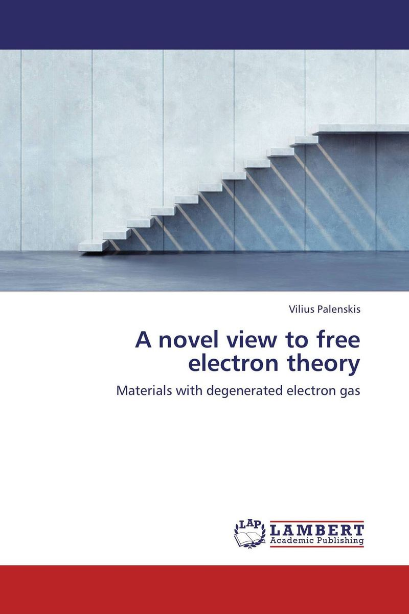 A novel view to free electron theory the lonely polygamist – a novel