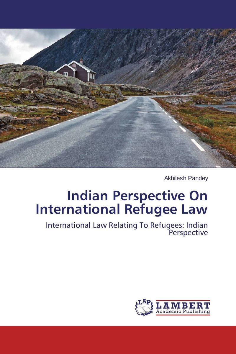 Indian Perspective On International Refugee Law change from a human perspective