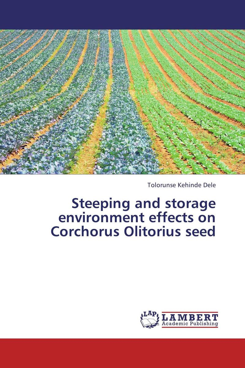 Steeping and storage environment effects on Corchorus Olitorius seed seed dormancy and germination