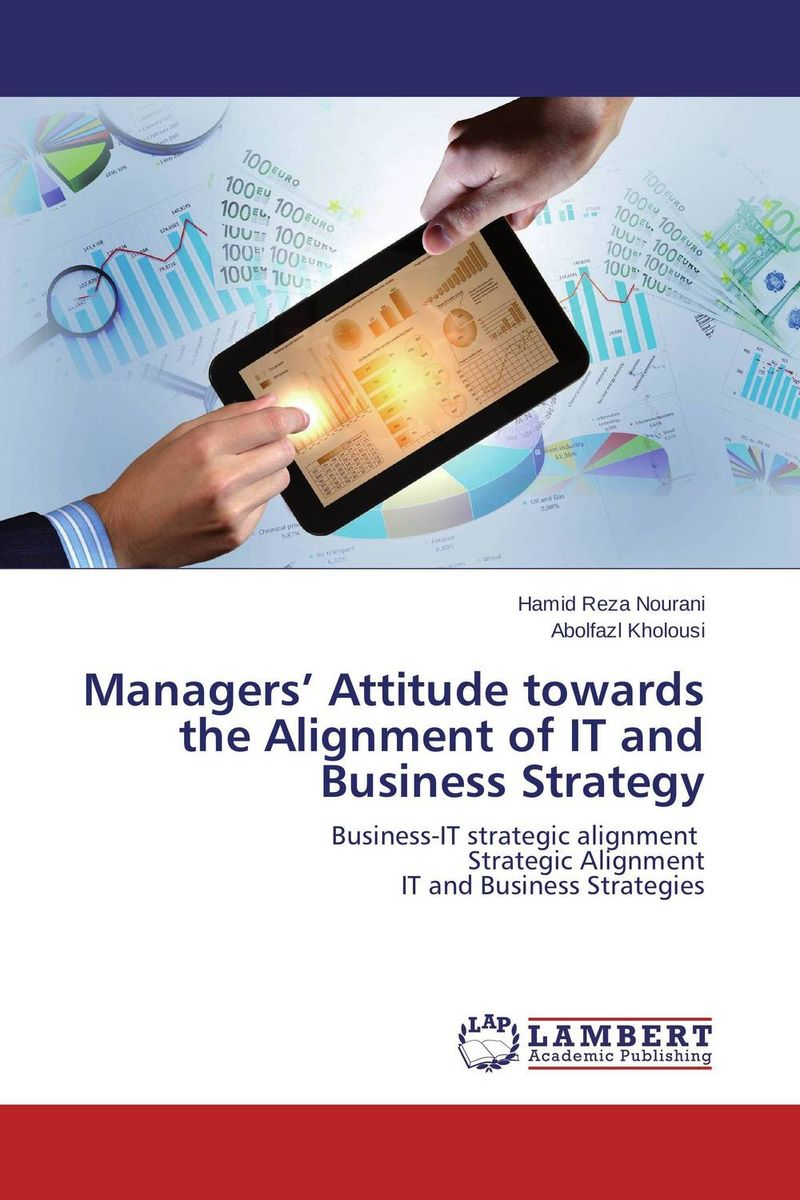 Managers' Attitude towards the Alignment of IT and Business Strategy global and transnational business strategy and management page 2