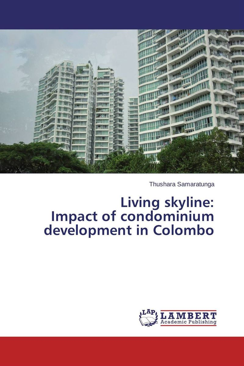 Living  skyline:  Impact of condominium development in Colombo macdonald john d condominium