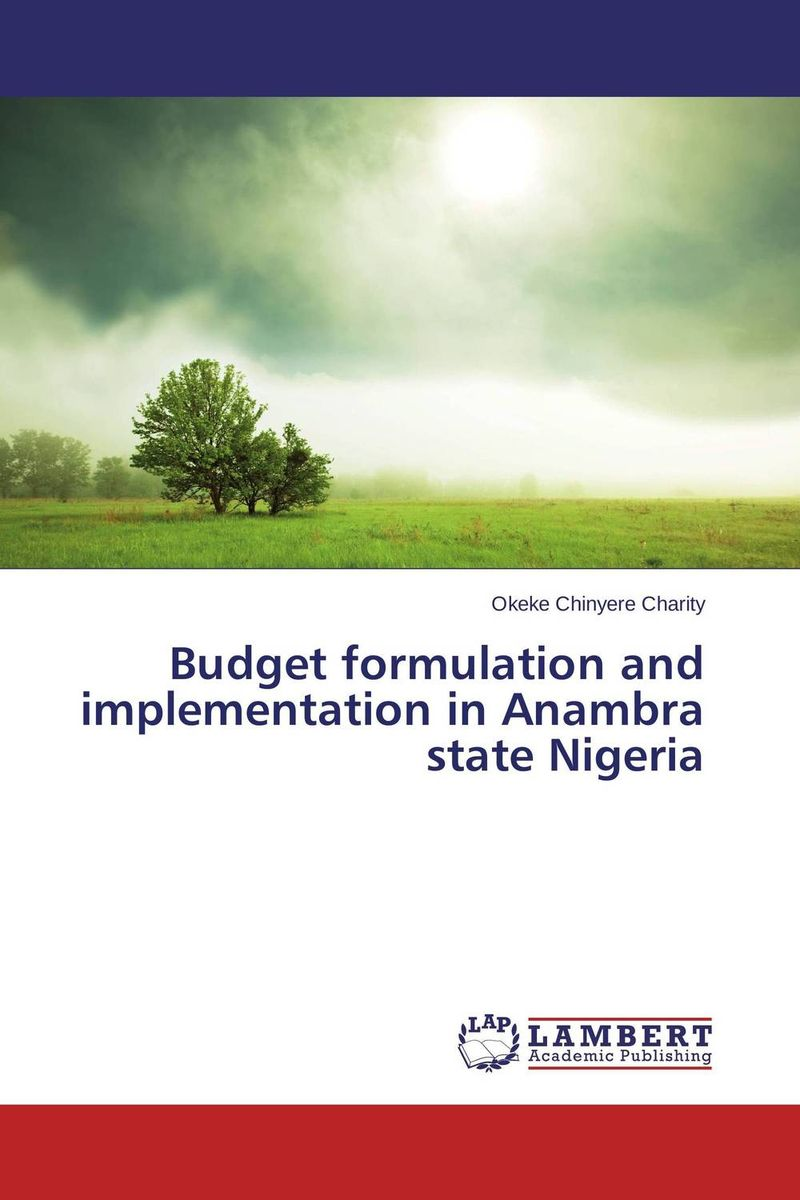 купить  Budget formulation and implementation in Anambra state Nigeria  онлайн