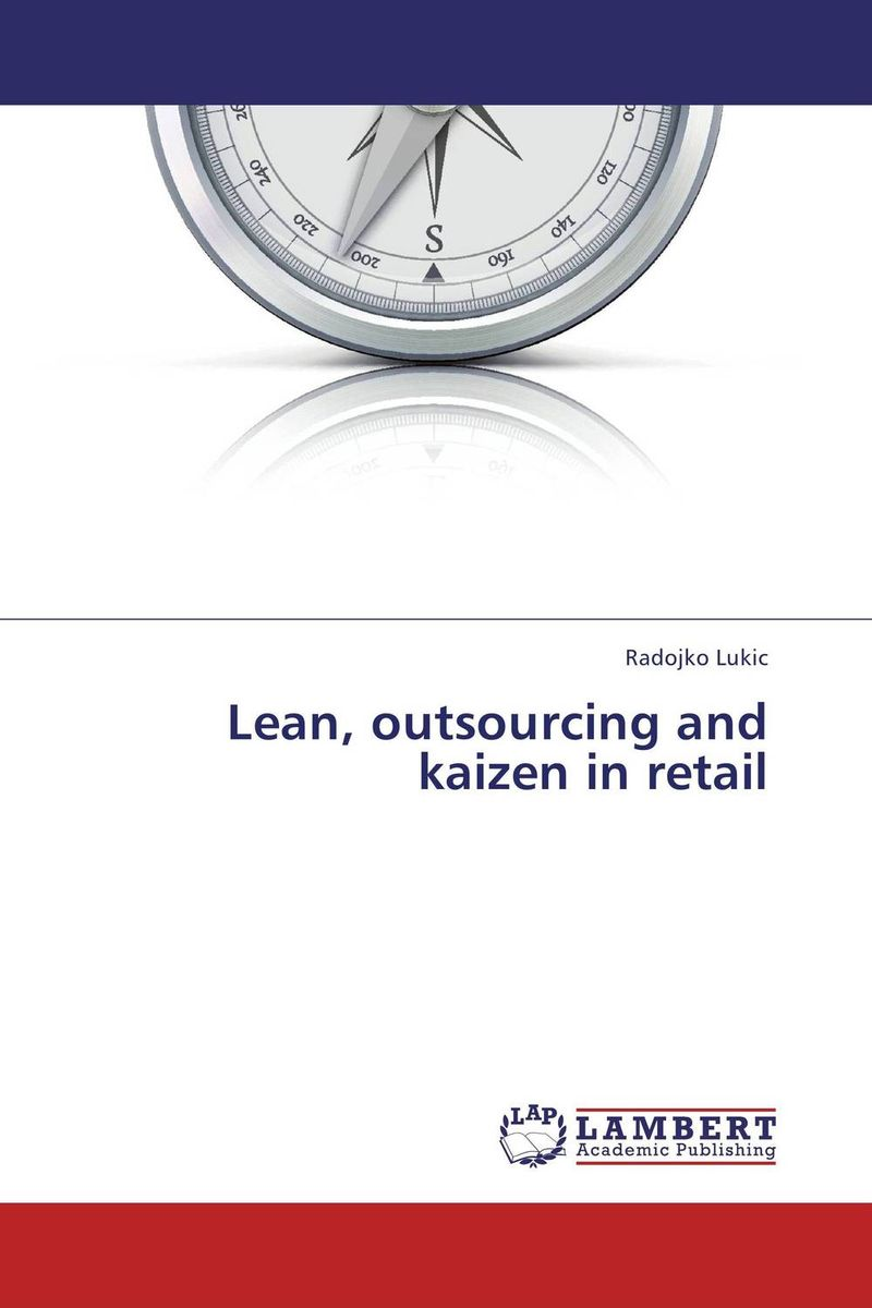 Lean, outsourcing and kaizen in retail john earley the lean book of lean a concise guide to lean management for life and business