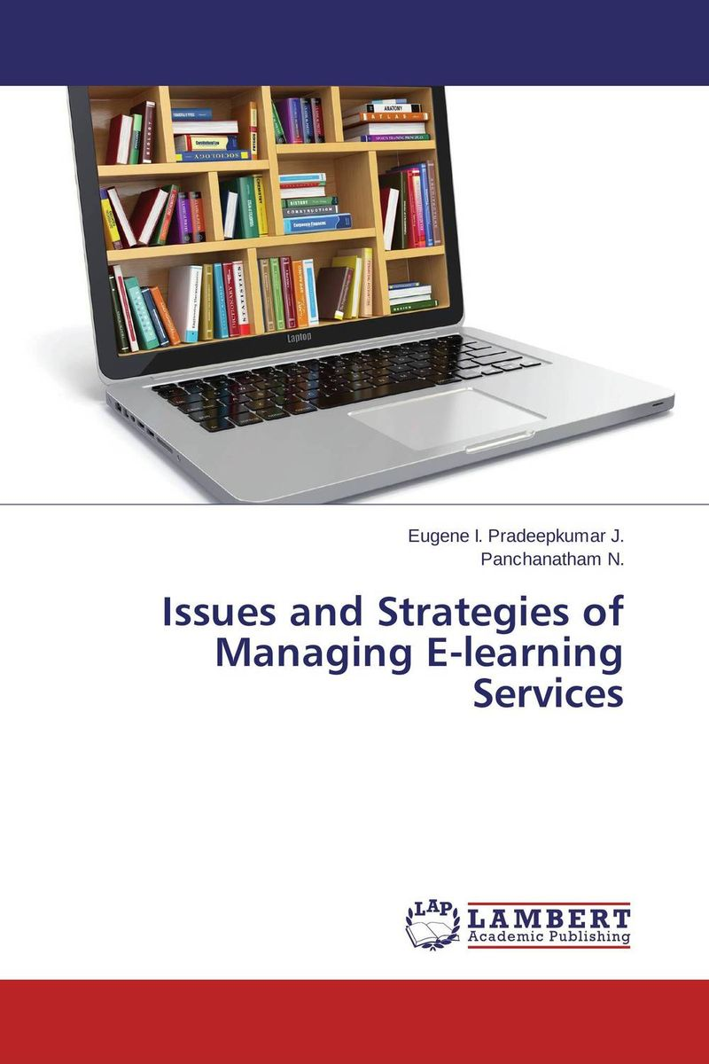 Issues and Strategies of Managing E-learning Services strategy for successful e learning implementation in higher education