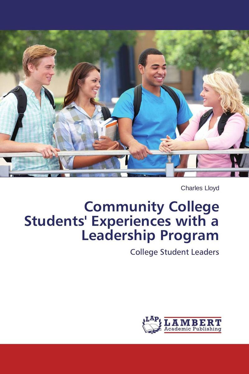 Community College Students' Experiences with a Leadership Program community college students experiences with a leadership program