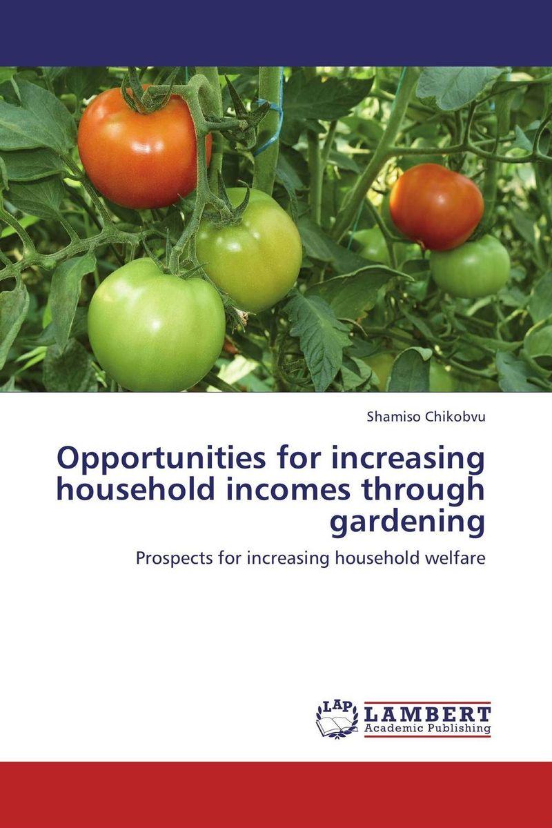 где купить Opportunities for increasing household incomes through gardening по лучшей цене