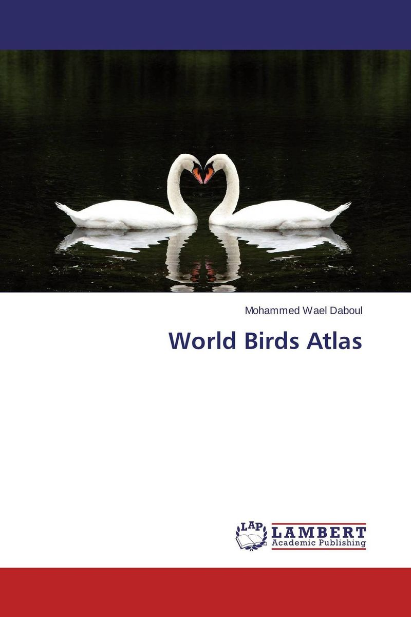 World Birds Atlas atlas of the world picture book