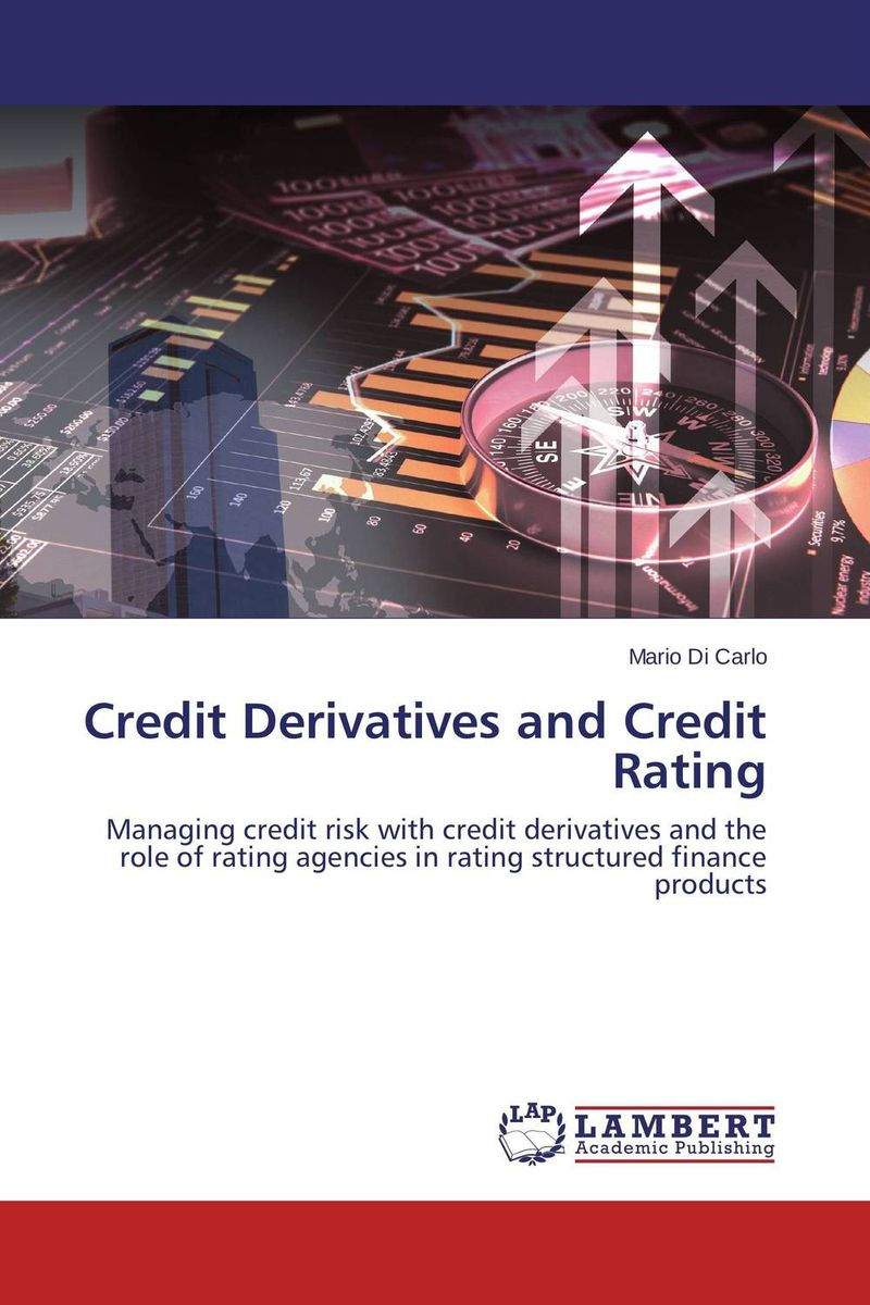 Credit Derivatives and Credit Rating sylvain bouteille the handbook of credit risk management originating assessing and managing credit exposures