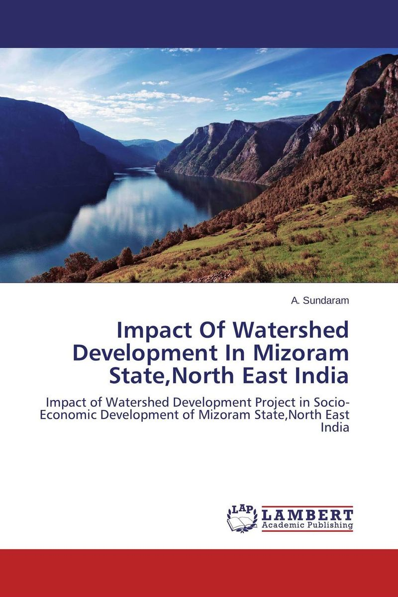 Impact Of Watershed Development  In  Mizoram State,North East India reuben okereke socio economic impact of a university campus development project