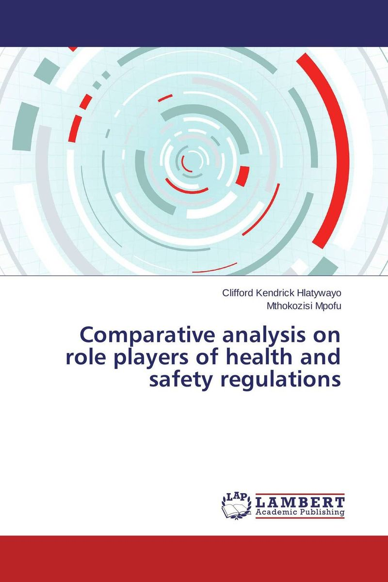 Comparative analysis on role players of health and safety regulations цена и фото